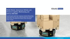 Mobile Robots, Autonomous Vehicles, and Drones in Logistics, Warehousing, and Delivery 2020-2040