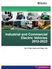Industrial and Commercial Hybrid and Electric Vehicles 2012-2022: Forecasts, Opportunities, Players