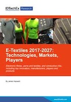 E-Textiles 2017-2027: Technologies, Markets, Players