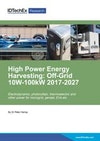 High Power Energy Harvesting: Off-Grid 10W-1MW 2017-2027
