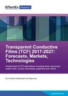 Transparent Conductive Films (TCF) 2017-2027: Forecasts, Markets, Technologies