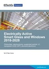 Electrically Active Smart Glass and Windows 2018-2028