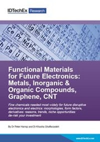 Functional Materials for Future Electronics: Metals, Inorganic & Organic Compounds, Graphene, CNT