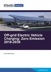 Off Grid Electric Vehicle Charging: Zero Emission 2018-2038
