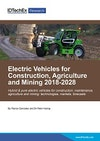 Electric Vehicles for Construction, Agriculture and Mining 2018-2028