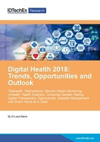 Digital Health 2018: Trends, Opportunities and Outlook
