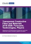 Transparent Conductive Films and Materials 2018-2028: Forecasts, Technologies, Players