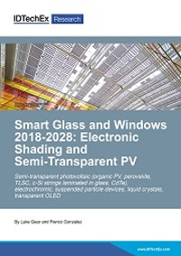 Smart Glass and Windows 2018-2028:  Electronic Shading and Semi-Transparent PV