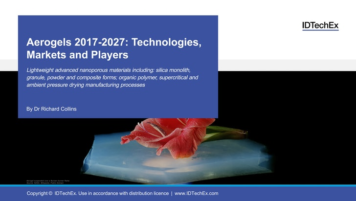 Aerogels 2017-2027: Technologies, Markets and Players