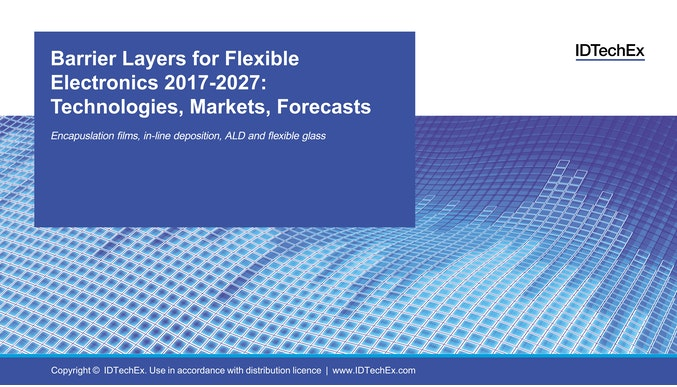 Barrier Layers for Flexible Electronics 2017-2027: Technologies, Markets, Forecasts