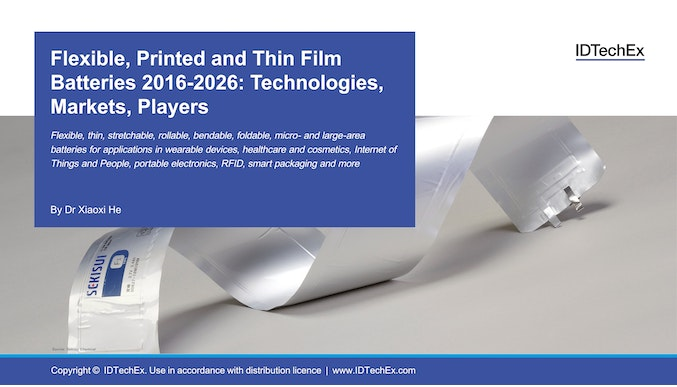 Flexible, Printed and Thin Film Batteries 2016-2026: Technologies, Markets, Players