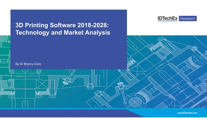 3D Printing Software 2018-2028: Technology and Market Analysis