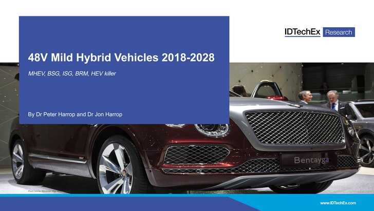 48V Mild Hybrid Vehicles 2018-2028: IDTechEx