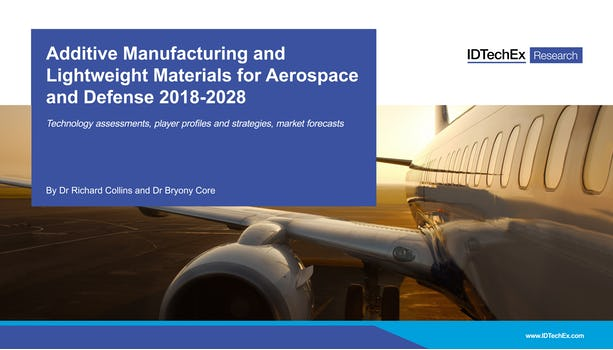 Additive Manufacturing and Lightweight Materials for Aerospace and Defense 2018-2028