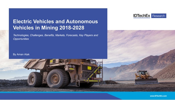Electric Vehicles and Autonomous Vehicles in Mining 2018-2028