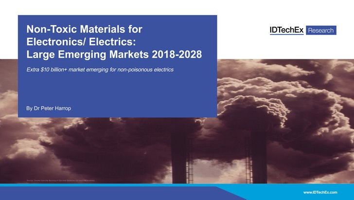 Non-Toxic Materials for Electronics/ Electrics: Large Emerging Markets 2018-2028
