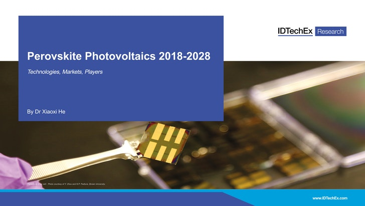 Perovskite Photovoltaics 2018-2028: IDTechEx