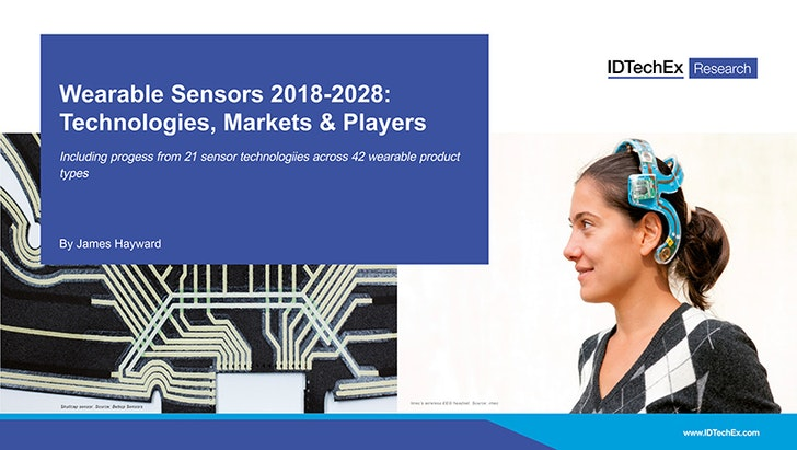 Wearable Sensors 2018-2028: Technologies, Markets & Players: IDTechEx