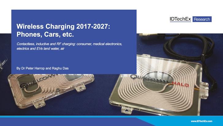 Wireless Charging 2017-2027: Phones, Cars etc : IDTechEx