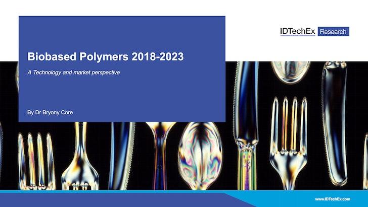 fd4f921ea15dd Biobased Polymers 2018-2023  IDTechEx