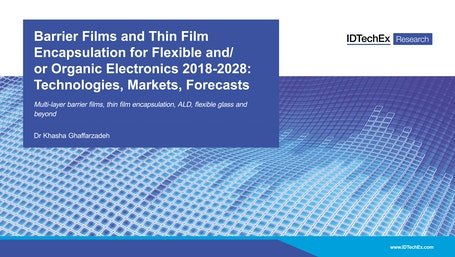 Barrier Films and Thin Film Encapsulation for Flexible and/or Organic Electronics 2018-2028