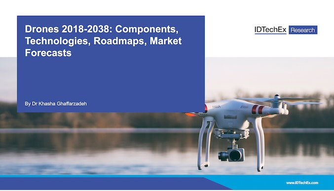 Drones 2018-2038: Components, Technologies, Roadmaps, Market Forecasts