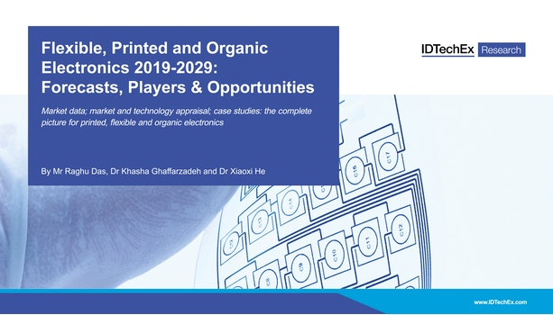 Flexible, Printed and Organic Electronics 2019-2029: Forecasts, Players & Opportunities