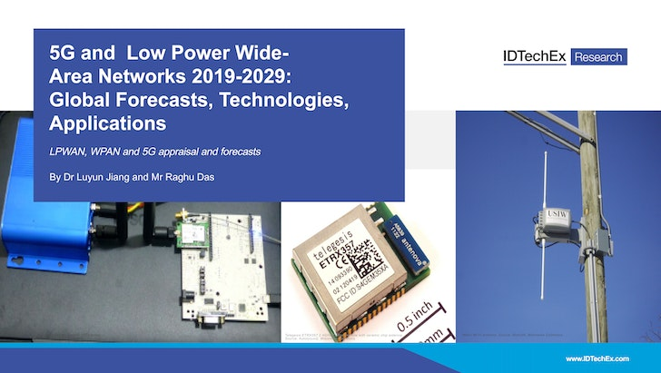 5G and Low-Power Wide-Area Networks 2019-2029: Global Forecasts, Technologies, Applications
