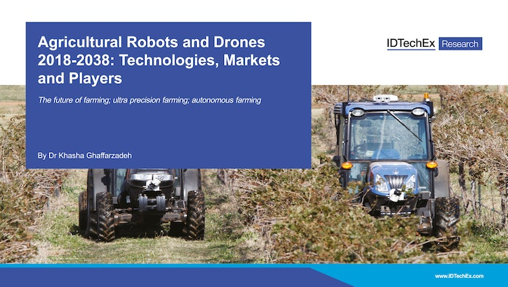 Agricultural Robots and Drones 2018-2038: Technologies