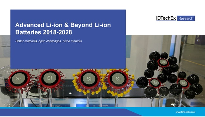 Advanced Li-ion & Beyond Li-ion Batteries 2018-2028