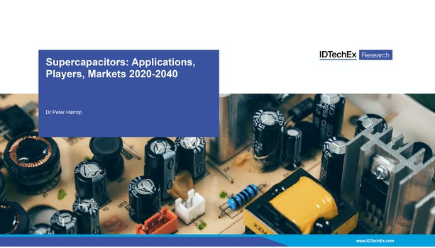 Supercapacitors: Applications, Players, Markets 2020-2040