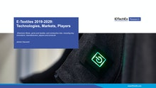 E-Textiles 2019-2029: Technologies, Markets and Players