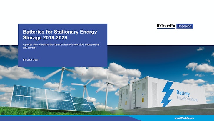 Batteries for Stationary Energy Storage 2019-2029: IDTechEx