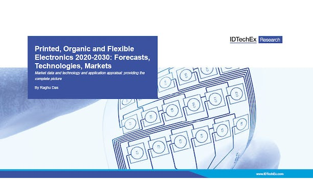Printed, Organic and Flexible Electronics 2020-2030: Forecasts, Technologies, Markets