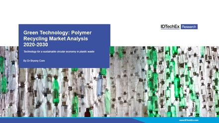 Green Technology and Polymer Recycling: Market Analysis 2020-2030