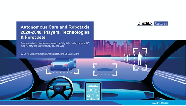 Autonomous Cars and Robotaxis 2020-2040: Players, Technologies and Market Forecast