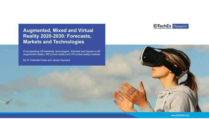Augmented, Mixed and Virtual Reality 2020-2030: Forecasts, Markets and Technologies