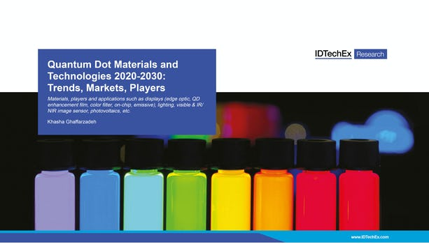Quantum Dot Materials and Technologies 2020-2030: Trends, Markets, Players