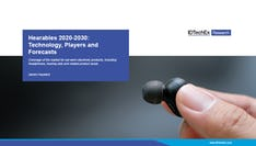 Hearables 2020-2030: Technology, Players and Forecasts