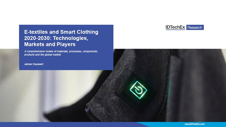 E-textiles and Smart Clothing 2020-2030: Technologies, Markets and Players