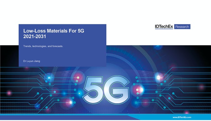 Low-loss Materials for 5G 2021-2031