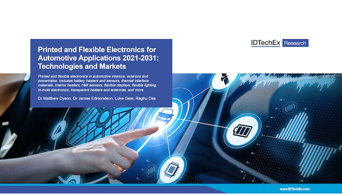 Printed and Flexible Electronics for Automotive Applications 2021-2031: Technologies and Markets