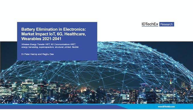 电池在电子领域的淘汰:市场影响物联网、6G、医疗保健、可穿戴设备2021-2041